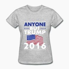 Anyone-But-Trump-2016-Women-s-T-Shirts